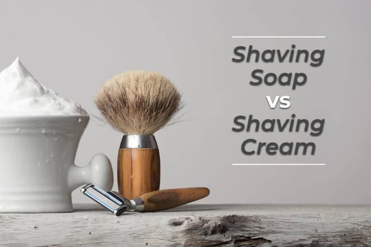 shaving soap vs shaving cream